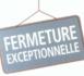 FERMETURE EXCEPTIONNELLE LE DIMANCHE 1ERMAI